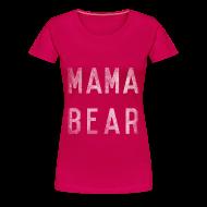Women's T-Shirts ~ Women's Premium T-Shirt ~ Mama Bear T-shirt