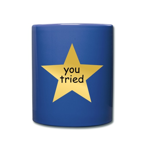 you tried - Full Color Mug