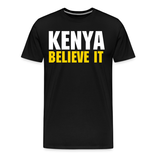 KENYA BELIEVE IT | Men's Tee - Men's Premium T-Shirt