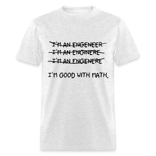 I'm an engineer - Men's T-Shirt