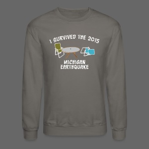 I Survived Michigan Earthquake - Crewneck Sweatshirt