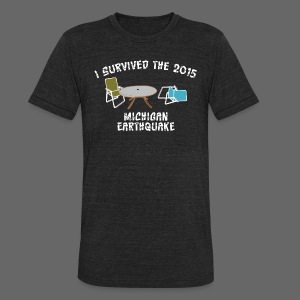 I Survived Michigan Earthquake - Unisex Tri-Blend T-Shirt by American Apparel