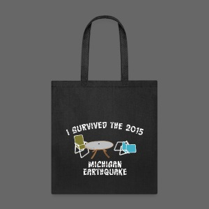 I Survived The Michigan Earthquake - Tote Bag