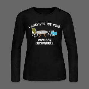 I Survived The Michigan Earthquake - Women's Long Sleeve Jersey T-Shirt