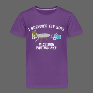 I Survived The Michigan Earthquake - Toddler Premium T-Shirt