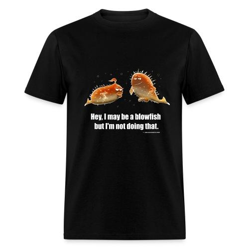 Hey, I may be a blowfish but ... - Men's T-Shirt