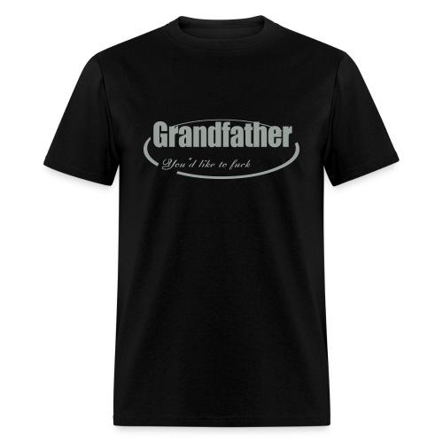 Grandfather you'd like to fuck - Men's T-Shirt