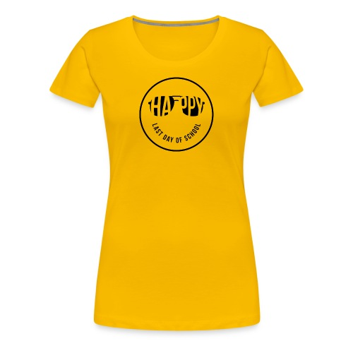 Happy Last Day of School - Women's Premium T-Shirt