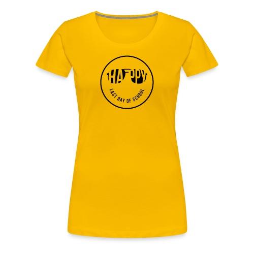 Happy Last Day of School - Women's Premium T-Shirt