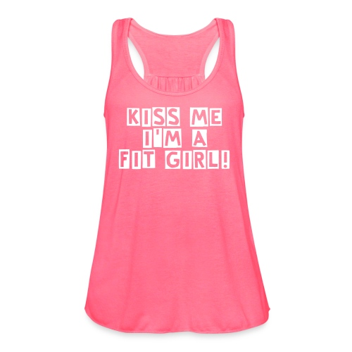 Kiss Me I'm a Fit Girl Tank - Women's Flowy Tank Top by Bella