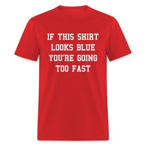 If this shirt looks blue... - Men's T-Shirt