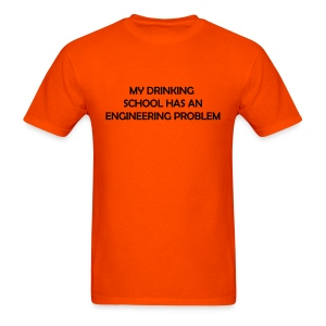 My drinking school has an engineering problem - Men's T-Shirt