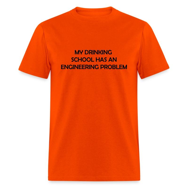 My drinking school has an engineering problem - Men's T-Shirt