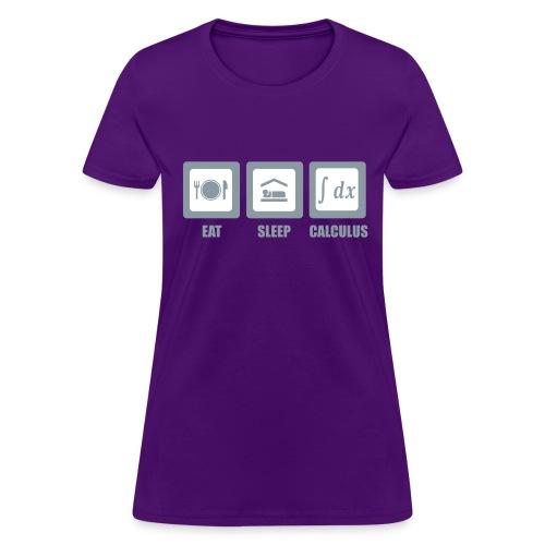 Eat, sleep, calculus (F) - Women's T-Shirt