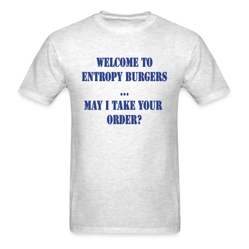 Welcome to entropy burgers - Men's T-Shirt