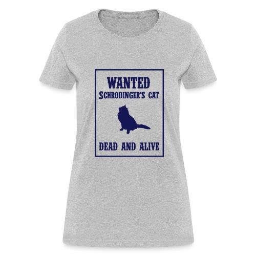 Wanted - Schrodinger's Cat (F) - Women's T-Shirt