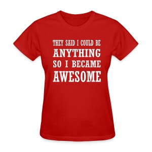 ...So I became awesome (F) - Women's T-Shirt
