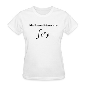 Mathematicians are sexy (F) - Women's T-Shirt