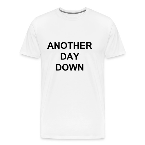 Another Day Down - Men's Premium T-Shirt