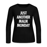 Long Sleeve Shirts ~ Women's Long Sleeve Jersey T-Shirt ~ JUST ANOTHER MALIK MONDAY