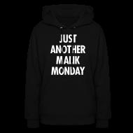 Hoodies ~ Women's Hoodie ~ JUST ANOTHER MALIK MONDAY