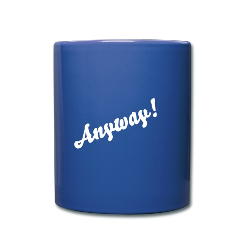 Anyway - Full Color Mug