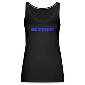 Blue Lives Matter - Women's Premium Tank Top