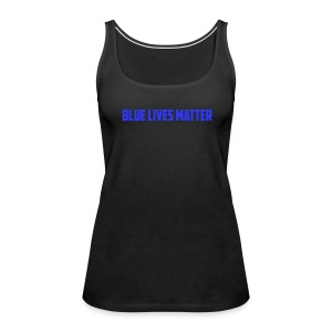 Blue Lives Matter - Women's Premium Tank Top
