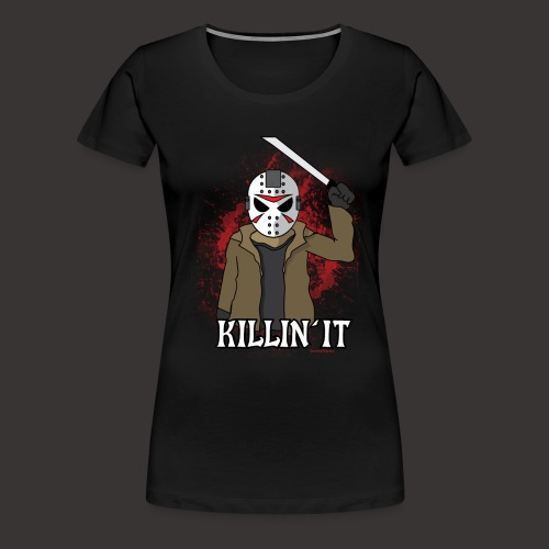 Killin' It Horror Shirt - Women's Premium T-Shirt