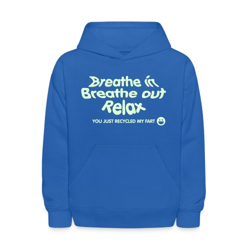 Breathe in… out… relax. You just recycled my fart (white) - Kids' Hoodie