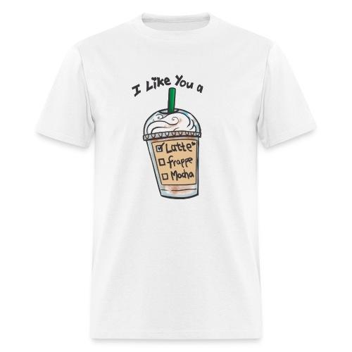 Unisex T-Shirt I like you a Latte - Men's T-Shirt