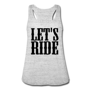 lets ride tank - Women's Flowy Tank Top by Bella