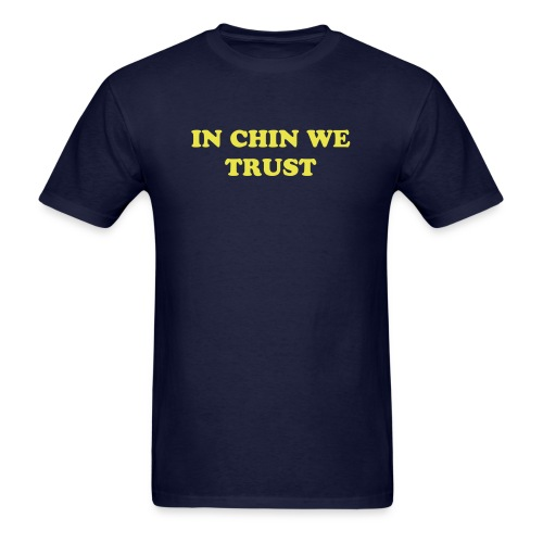 In Chin We Trust - Men's T-Shirt