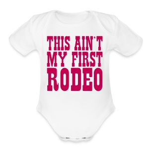this aint my first rodeo - Short Sleeve Baby Bodysuit