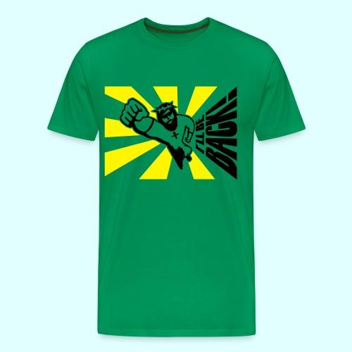 I'll be back - Men's Premium T-Shirt