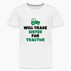 Will trade sister for tractor Kids' Shirts