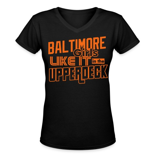 Baltimore Girls Like It In The Upperdeck - Women's V-Neck T-Shirt