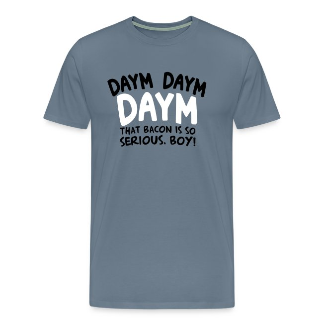 Men's Daym, Daym, Daym!