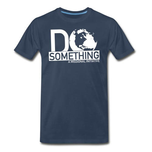 Do Something T-shirt - Men's Premium T-Shirt