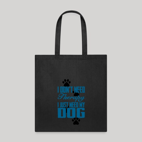 Just need my dog - Tote Bag