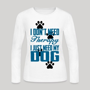 Just need my dog - Women's Long Sleeve Jersey T-Shirt