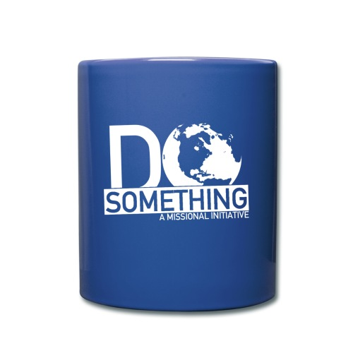 Do Something Coffee Mug - Full Color Mug