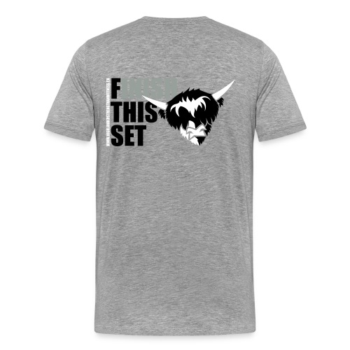 Highlander Finish This Set (front and back) - Men's Premium T-Shirt