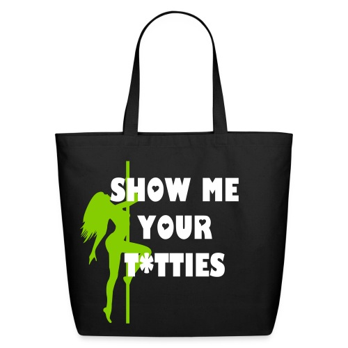 SHOW ME YOUR T*TTIES Eco Friendly Tote - Eco-Friendly Cotton Tote
