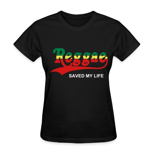 Reggae Saved My Life  (Women) - Women's T-Shirt