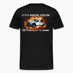 Towing Is A Passion, Not Reality TV T-Shirts