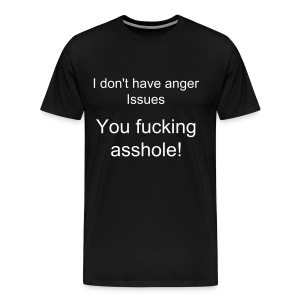 I don't have anger issues - Men's Premium T-Shirt