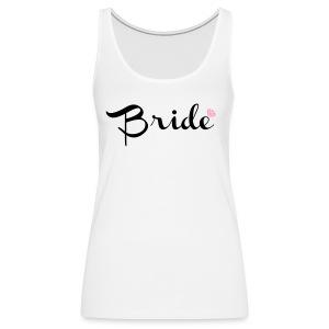 BRIDE - Women's Premium Tank Top