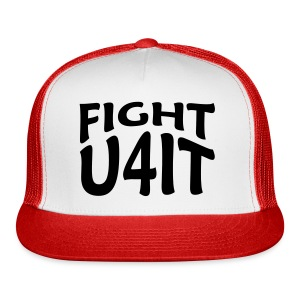 Fight you for it! - Trucker Cap