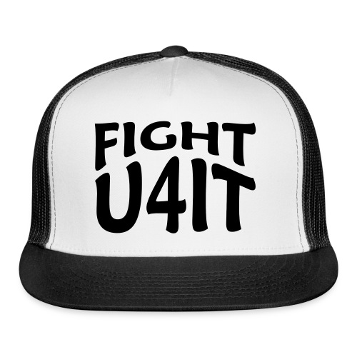 Fight you for it! - Trucker Cap